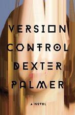 Version Control: A Novel by Palmer, Dexter
