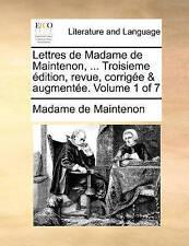 Lettres de Madame de Maintenon, ... Troisieme édition, revue, corrigée & augmen