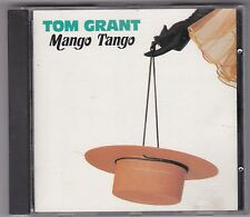 "TOM GRANT - ""Mango Tango"" CD 1988 1st US PRESS - Polygram"
