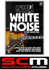 LEARN TO PLAY WHITE NOISE by THE LIVING END GUITAR DVD TUITIONAL TUTORIAL MUSIC