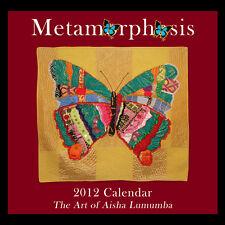 Metamorphosis: 2012 Souvenir Butterfly Art Quilt Calendar by Aisha Lumumba