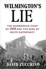 Wilmington's Lie by David Zucchino (2020. Digital)