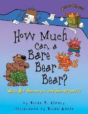 How Much Can A Bare Bear Bear?: What Are Homonyms And Homophones? (words Are ...
