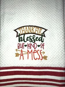 Embroidered Stripe Kitchen Hand Towel Thankful Blessed and kind of a mess BS2574