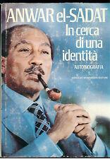EL-SADAT ANWAR IN CERCA DI UNA IDENTITA' MONDADORI 1978 I° EDIZ. LE SCIE EGITTO