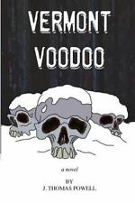 Vermont Voodoo by J. Powell (2012, Paperback)