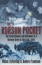 KORSUN POCKET, THE: The Encirclement and Breakout of a German Army in the East,