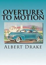 Overtures to Motion by Albert Drake (2011, Paperback) NEW