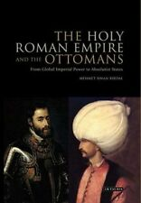 New, The Holy Roman Empire and the Ottomans: From Global Imperial Power to Absol