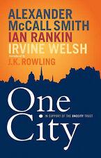 """AS NEW"" One City (One City Trust), Ian Rankin, Irvine Welsh, Alexander McCall S"