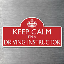 Keep calm I'm a Driving Instructor sticker Quality 10yr water/fade proof vinyl