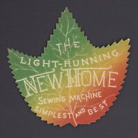 Original Light Running New Home Sewing Machine Advertising Card Label - Die Cut