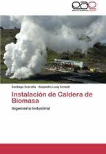 Instalacion de Caldera de Biomasa. Santiago 9783659049712 Fast Free Shipping.#*=