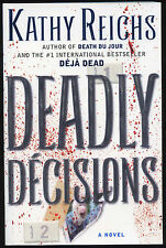 Fiction: DEADLY DECISIONS by Kathy Reichs. 2000. ARC.