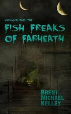 Chuggie and the Fish Freaks of Farheath Kelley, Brent Michael Paperback Collect