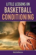 Little Lessons on Basketball Conditioning : A Research-Based Guide for...