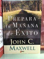 Prepara Tu Manana de Exito : Principios Importante en los Cuales Pensar by John…