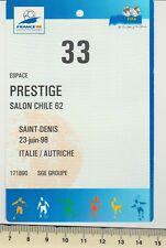 Badge officiel Salon VIP Italie - Autriche 23/06/98 St Denis France 98
