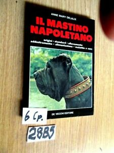 ANNE MARY DELALIX IL MASTINO NAPOLETANO DE VECCHI  (28B5)