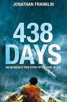 438 Days: An Extraordinary True Story of Survival at Sea-ExLibrary