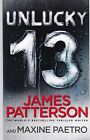 Unlucky 13 by James Patterson and Maxine Paetro (Paperback) New Book