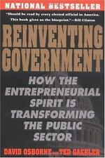 Reinventing Government: How the Entrepreneurial Spirit is Transforming the Publi