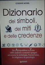 Dizionario dei simboli dei miti e delle credenze Da Abracadabra a Zeus