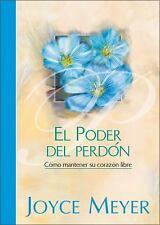 Poder del Perdon, El [Hardcover]  by Meyer, Joyce Spanish Edition