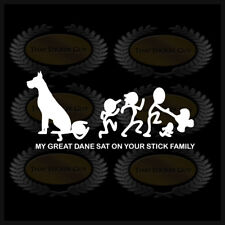 My Great Dane Sat On Your Stick Family Dog Sticker Decal Funny Car Window Giant