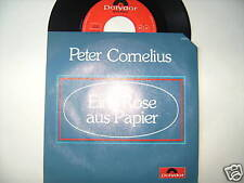 """7"""" PETER CORNELIUS EINE ROSE AUS PAPIER DIE LIEBE IST D"""