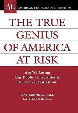 The True Genius of America at Risk: Are We Losing Our Public Universities to De