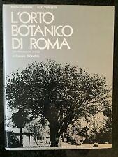 L'ORTO BOTANICO DI ROMA - M. Catalano, E. Pellegrini - PALOMBI 1975