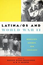 Latina/os and World War II : Mobility, Agency, and Ideology (2015, Paperback)