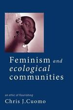 Feminism and Ecological Communities by Chris J. Cuomo (1998, Paperback)