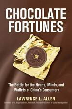 Chocolate Fortunes: The Battle for the Hearts, Minds, and Wallets of China's Con