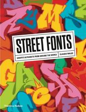 Street Fonts: Graffiti alphabets from around the world - over 150 artists