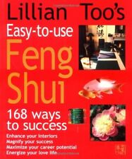 Lillian Too's Easy to Use Feng Shui: 168 Ways to Success,Lillian Too