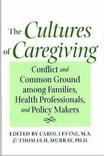 The Cultures of Caregiving: Conflict and Common Ground among Families