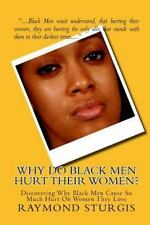 Why Do Black Men Hurt their Women? : Discovering Why Black Men Cause So Much...