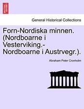 Forn-Nordiska minnen. (Nordboarne i Vestervikin. Cronholm, Peter.#