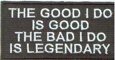 THE GOOD I DO IS GOOD THE BAD I DO IS LEGENDARY PATCH (4 X 2) (11)