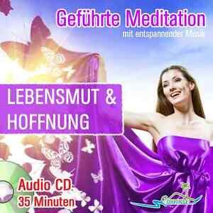 CD - Geführte Meditation für Lebensmut, Hoffnung, Depression & Angst überwinden