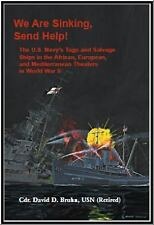 We Are Sinking, Send Help! : : the U. S. Navy's Tugs and Salvage Ships in the...