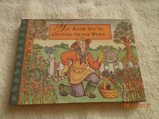 You Know You're Getting Older When by Evelyn L. Beilenson and Lois L. Kaufman...