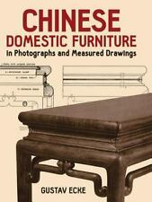 Chinese Domestic Furniture in Photographs and Measured Drawings Dover Books on