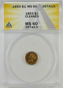 1853 $1 Liberty Head Gold Dollar Coin ANACS MS60 Details
