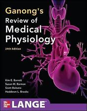 Ganong's Review of Medical Physiology,  24th Edition (LANGE Basic Science) by B
