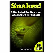 Snakes! A Kid's Book Of Cool Images And Amazing Facts About Snakes: Nature Books