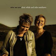 Chris While And Julie Matthews - Who We Are (NEW CD)