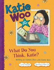 What Do You Think, Katie?: Writing an Opinion Piec